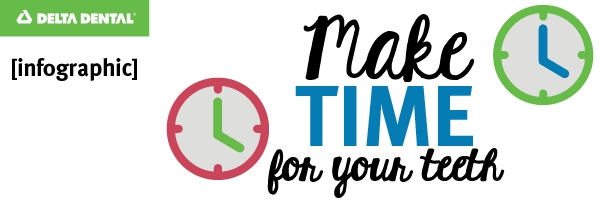 Make Time for Your Teeth [INFOGRAPHIC]