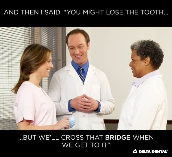 Dentists making pun about dental bridges