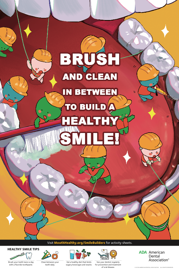 "This child's poster says, ""Brush and clean in between to build a healthy smile,"" while cartoon workers remind kids to work hard at brushing and flossing to remove any hidden plaque."