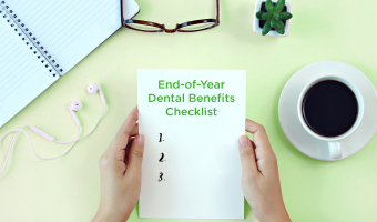 Before the year ends, follow this checklist to maximize your dental benefits before the new plan year.