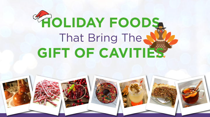 If you're adding these holiday food favorites to your list, keep in mind they are holiday foods that can cause cavities and opt for a low sugar version.