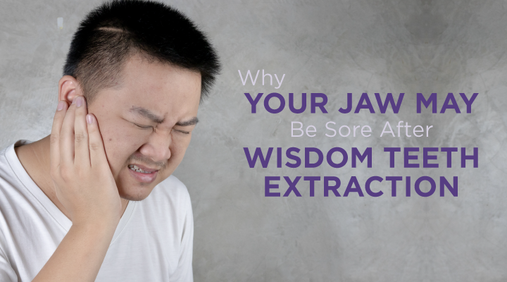 Why You May Have A Sore Jaw After Wisdom Teeth Extraction